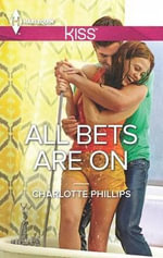 All Bets Are on - Charlotte Phillips