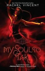 My Soul To Take : Soul Screamers Series : Book 1 - Rachel Vincent