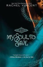 My Soul to Save : Soul Screamers Series : Book 2 - Rachel Vincent