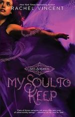 My Soul to Keep : Soul Screamers Series : Book 3 - Rachel Vincent