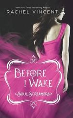 Before I Wake : Soul Screamers Series: Book 6 - Rachel Vincent