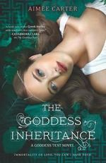 The Goddess Inheritance : The Goddess Test Novels - Aimee Carter
