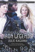 The Iron Legends : Winter's Passage\ Summer's Crossing\ Iron's Prophecy (Iron Fey Series) - Julie Kagawa