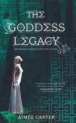 The Goddess Legacy : The Goddess QueenThe Lovestruck GoddessGoddess of the UnderworldGod of ThievesGod of Darkness - Aimee Carter