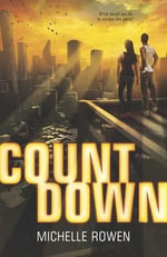 Count Down : Harlequin Teen - Michelle Rowen