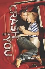 Crash Into You : Pushing the Limits Series : Book 3 - Katie McGarry