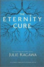The Eternity Cure : Harlequin Teen - Julie Kagawa