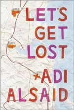 Let's Get Lost - Adi Alsaid
