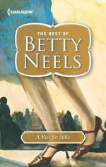 A Kiss for Julie - Betty Neels, Etc