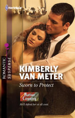 Sworn to Protect - Kimberly Van Meter
