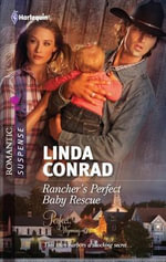 Rancher's Perfect Baby Rescue : Harlequin Romantic Suspense - Linda Conrad