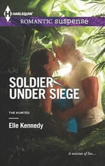 Soldier Under Siege - Elle Kennedy