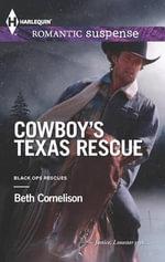 Cowboy's Texas Rescue : Harlequin Romantic Suspense - Beth Cornelison