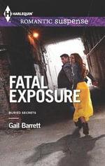 Fatal Exposure : Harlequin Romantic Suspense - Gail Barrett