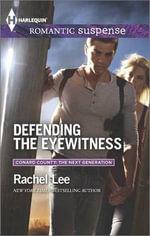 Defending the Eyewitness : Harlequin Romantic Suspense - Rachel Lee