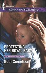 Protecting Her Royal Baby : Harlequin Romantic Suspense - Beth Cornelison