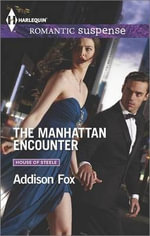 The Manhattan Encounter : Harlequin Romantic Suspense - Addison Fox