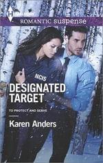 Designated Target : Harlequin Romantic Suspense - Karen Anders