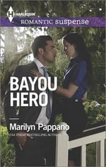 Bayou Hero : Harlequin Romantic Suspense - Marilyn Pappano