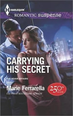 Carrying His Secret : Harlequin Romantic Suspense - Marie Ferrarella