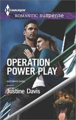 Operation Power Play : Harlequin Romantic Suspense - Justine Davis