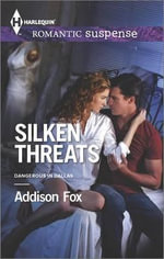 Silken Threats : Harlequin Romantic Suspense - Addison Fox