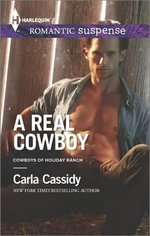A Real Cowboy : Harlequin Romantic Suspense - Carla Cassidy