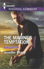 The Marine's Temptation : Harlequin Romantic Suspense - Jennifer Morey