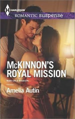 McKinnon's Royal Mission : Harlequin Romantic Suspense - Amelia Autin
