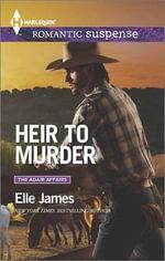 Heir to Murder : Harlequin Romantic Suspense - Elle James