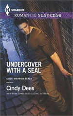 Undercover with a Seal : Harlequin Romantic Suspense - Cindy Dees