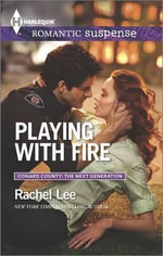 Playing with Fire : Harlequin Romantic Suspense - Rachel Lee