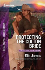 Protecting the Colton Bride : Coltons of Oklahoma - Elle James