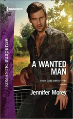 A Wanted Man : Cold Case Detectives - Jennifer Morey