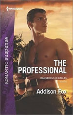 The Professional : Dangerous in Dallas - Addison Fox