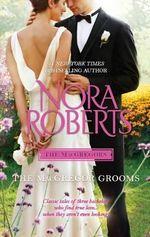 The MacGregor Grooms : Macgregors - Nora Roberts