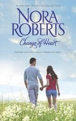 Change of Heart : Best Laid Plans / From This Day - Nora Roberts
