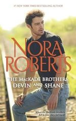 The Mackade Brothers : Devin & Shane : The Heart of Devin Mackade / The Fall of Shane Mackade - Nora Roberts