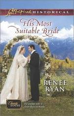 His Most Suitable Bride - Renee Ryan