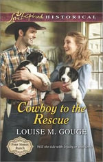 Cowboy to the Rescue - Louise M Gouge