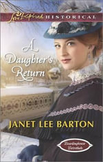 A Daughter's Return : Love Inspired Historical - Janet Lee Barton