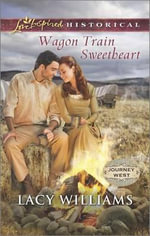 Wagon Train Sweetheart : Love Inspired Historical - Lacy Williams
