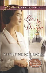 Love by Design : Love Inspired Historical - Christine Johnson