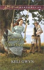 Family of Her Dreams : Love Inspired Historical - Keli Gwyn