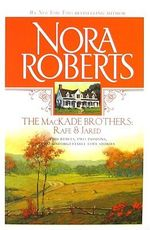 The Mackade Brothers : Rafe and Jared : The Return of Rafe Mackade\The Pride of Jared Mackade - Nora Roberts