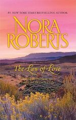 The Law of Love : Lawless/The Law Is a Lady - Nora Roberts