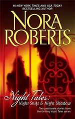 Night Tales : Night Shift & Night Shadow - Nora Roberts