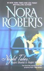 Night Tales : Night Shield & Night Moves - Nora Roberts