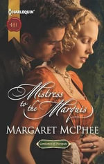 Mistress to the Marquis : Mistress To The Marquis / Her Highland Protector /... - Margaret McPhee
