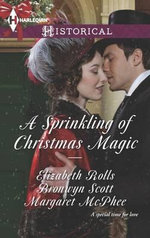 A Sprinkling of Christmas Magic : Christmas CinderellaFinding Forever at ChristmasThe Captain's Christmas Angel - Elizabeth Rolls